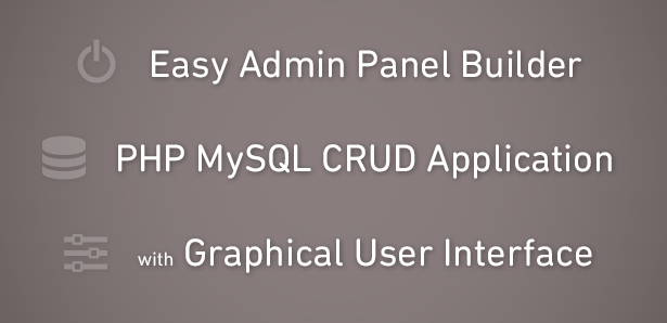 Easy Admin Panel Builder - PHP MySQL CRUD Application with GUI